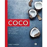 Coco: 40 recetas irresistibles cargadas de energía