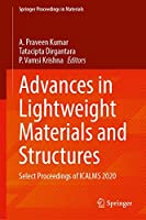 Advances in Lightweight Materials and Structures: Select Proceedings of ICALMS 2020 (Springer Proceedings in Materials, 8)