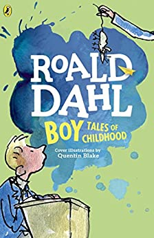 Boy: Tales of Childhood by [Roald Dahl, Quentin Blake]