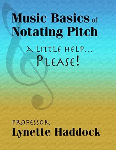 Music Basics of Notating Pitch: A Little Help, PLEASE… (English Edition)