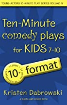 Ten-Minute Comedy Plays for Kids 7-10/10+ Format Volume 4
