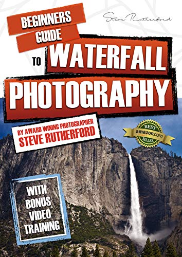 Beginners Guide to Waterfall Photography (Beginners Guide to Photography Book Series)