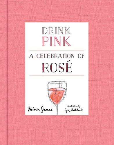 Drink Pink: A Celebration of Rose