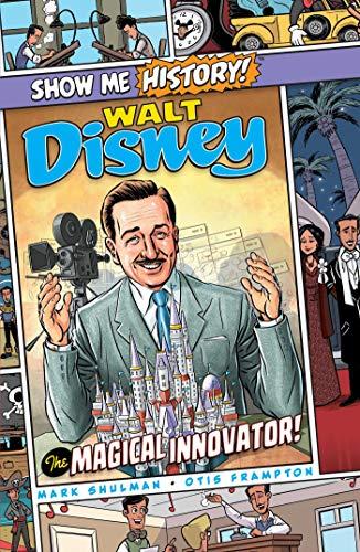 Walt Disney: The Magical Innovator! (Show Me History!) (English Edition)