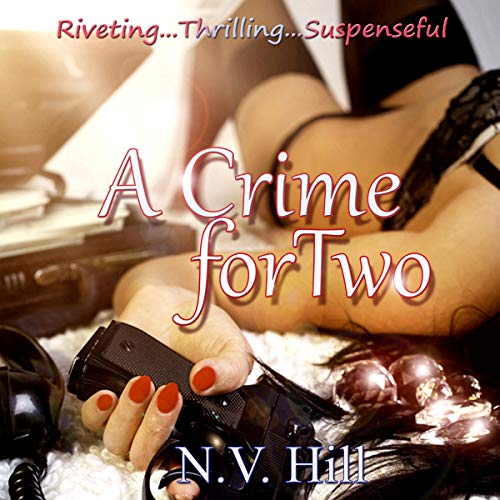 A Crime for Two Audiobook By N.V Hill cover art