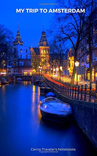 My Trip to Amsterdam: A Pocketbook for Traveling in Amsterdam Highlights and Hotspots