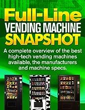 Full-Line Vending Machine Snapshot (Books On Vending Book 12)