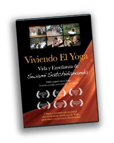 Viviendo El Yoga: Vida y Ense??anza de Swami Satchidananda by Swami Satchidananda
