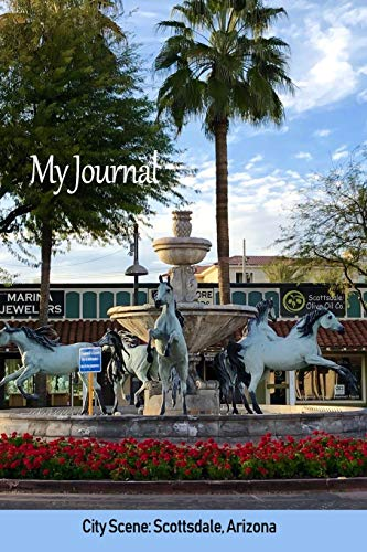 My Journal: City Scene: Scottsdale, Arizona (Scenics Writing Books)