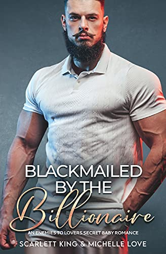 Blackmailed by the Billionaire: An Enemies to Lovers Secret Baby Romance: 9