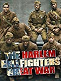 The Harlem Hellfighters Great War