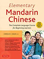 Elementary Mandarin Chinese: The Complete Language Course for Beginning Learners
