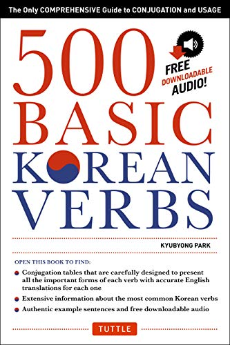 500 Basic Korean Verbs: Only Comprehensive Guide to Conjugation and Usage: The Only Comprehensive Guide to Conjugation and Usage