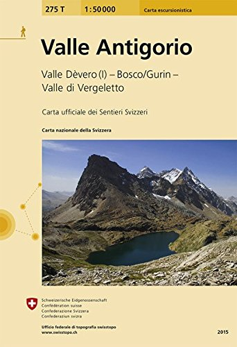 275T Valle Antigorio Wanderkarte: Valle Dèvero (I) - Bosco/Gurin - Valle di Vergeletto (Wanderkarten 1:50 000)
