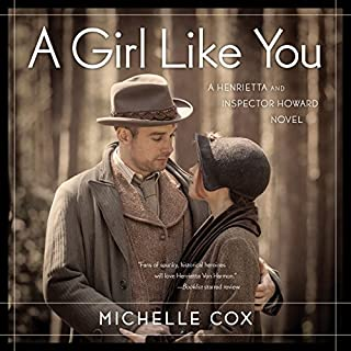 A Girl Like You     The Henrietta and Inspector Howard Series              By:                                                                                                                                 Michelle Cox                               Narrated by:                                                                                                                                 Jayne A Entwistle                      Length: 10 hrs and 21 mins     Not rated yet     Overall 0.0