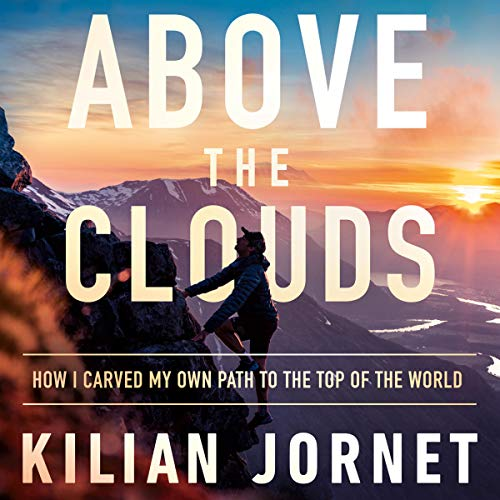 Above the Clouds: How I Carved My Own Path to the Top of the World Titelbild