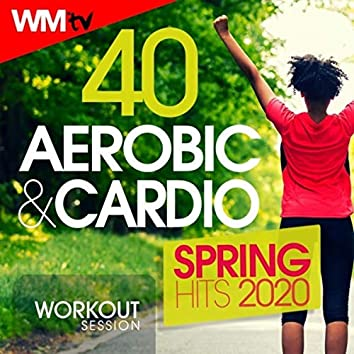 40 Aerobic & Cardio Spring Hits 2020 Workout Session (Unmixed Compilation for Fitness & Workout 135 Bpm / 32 Count)