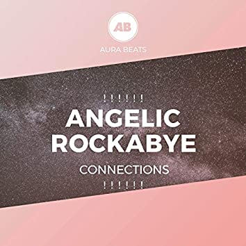 ! ! ! ! ! !  Angelic Rockabye Connections  ! ! ! ! ! !