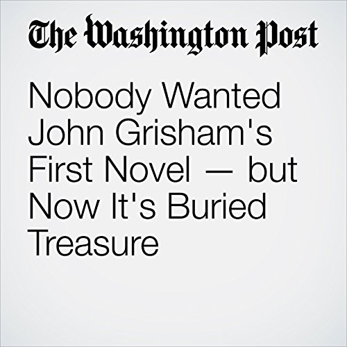 Nobody Wanted John Grisham's First Novel — but Now It's Buried Treasure audiobook cover art