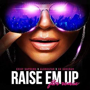 Raise Em Up (FLVR Remix)