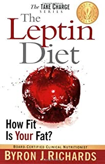 The Leptin Diet: How Fit Is Your Fat? (Take Charge) by Richards, Byron J (2008) Paperback