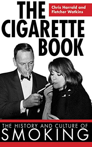 The Cigarette Book: The History and Culture of Smoking