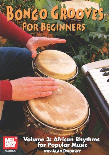 Bongo Grooves for Beginners Volume 3: African Rhythms for Popular Music