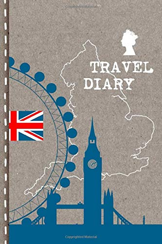 Travel Diary: Great Britain England Dotted Journal To Write In - Travelers Vacation Diary 6x9, Checklists + Dot Grid Pages - Traveling Journaling Notebook, Lightweight Cover - English Vintage Design