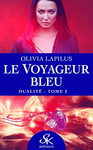 Dualité: Le voyageur bleu, T2 (French Edition)
