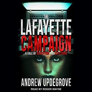The Lafayette Campaign: A Tale of Deception and Elections     Frank Adversego Thriller Series, Book 2              Auteur(s):                                                                                                                                 Andrew Updegrove                               Narrateur(s):                                                                                                                                 Roger Wayne                      Durée: 10 h et 49 min     Pas de évaluations     Au global 0,0