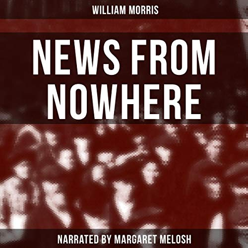 News from Nowhere Audiobook By William Morris cover art