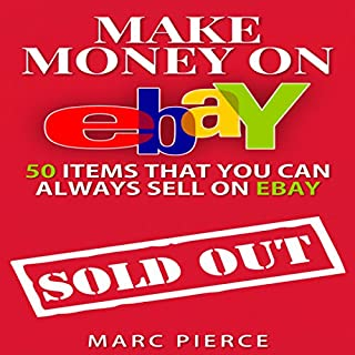 Make Money on eBay: 50 Items That You Can Always Sell on eBay audiobook cover art