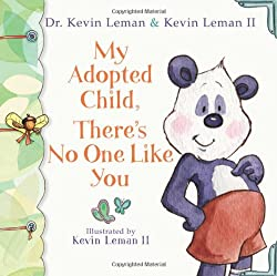 My Adopted Child, There's No One Like You (Birth Order Books): Dr. Kevin Leman, Kevin II Leman