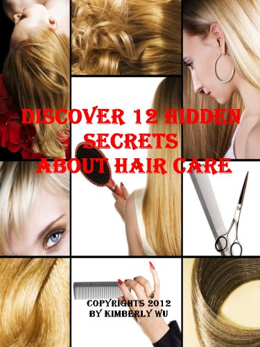 DISCOVER 12 HIDDEN SECRETS ABOUT HAIR CARE (English Edition)