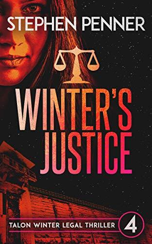 Winter's Justice: Talon Winter Legal Thriller #4 (Talon Winter Legal Thrilllers) (English Edition)