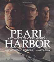 Pearl Harbor: The Movie and the Moment (Newmarket Pictorial Moviebook)