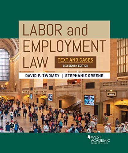 Compare Textbook Prices for Labor and Employment Law: Text and Cases Higher Education Coursebook 16 Edition ISBN 9780314167491 by Twomey, David,Greene, Stephanie