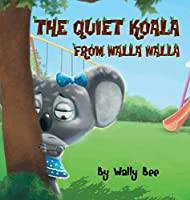 The Quiet Koala from Walla Walla
