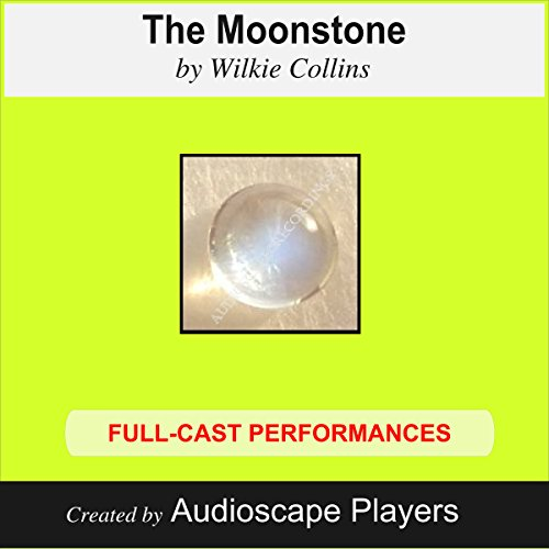 The Moonstone                   By:                                                                                                                                 Wilkie Collins,                                                                                        J. A. Mears (adapted by)                               Narrated by:                                                                                                                                 Audioscape Players                      Length: 1 hr and 42 mins     3 ratings     Overall 3.0