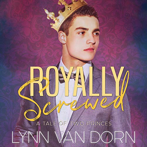 Royally Screwed: A Tale of Two Princes cover art