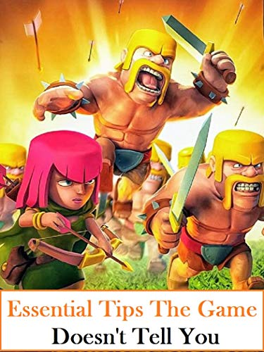 Guide For Clash of Clans: Essential Tips The Game Doesn't Tell You (English Edition)