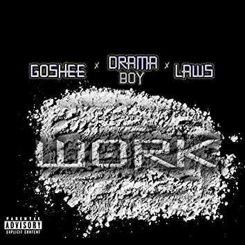 Work (feat. Goshee & Laws)