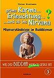 Was der Buddha wirklich gesagt hat: Band 3 (Was Karma, Nirvana, Erleuchtung und andere Ausdrücke tatsächlich bedeuten) (Buddhismus) (German Edition)