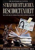 Die Auswirkungen einer strafrechtlichen Bescholtenheit auf ein Aufenthaltsrecht in Oesterreich