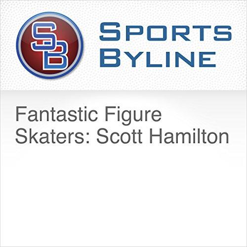 Fantastic Figure Skaters: Scott Hamilton audiobook cover art