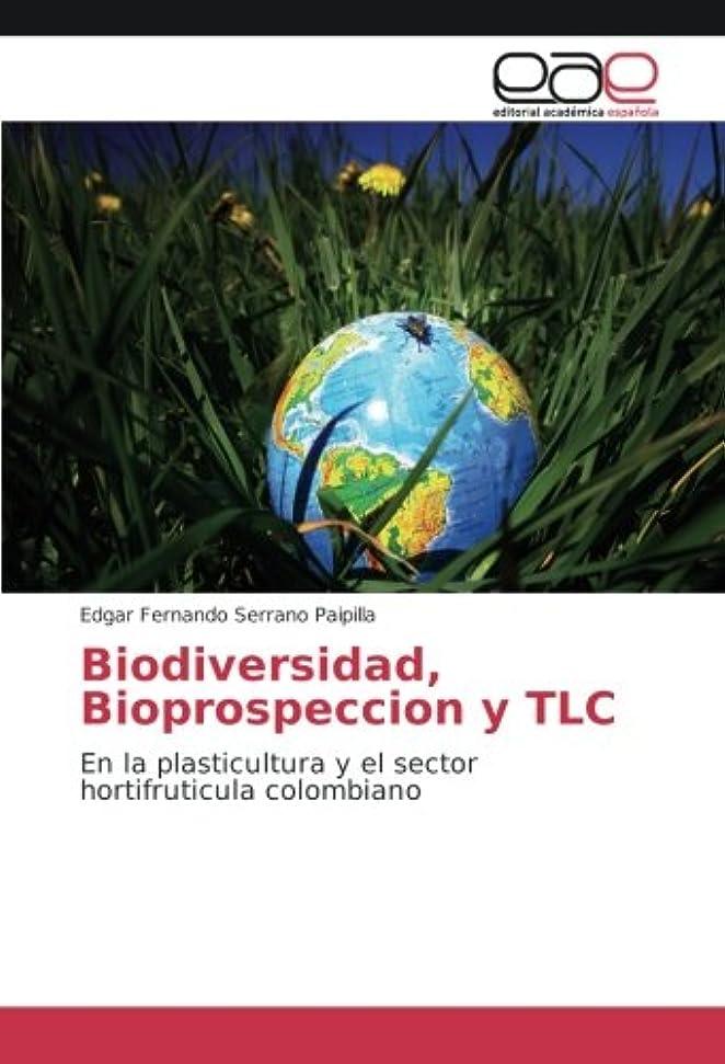 転用楕円形支配的Biodiversidad, Bioprospeccion y TLC: En la plasticultura y el sector hortifruticula colombiano