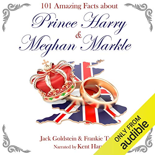 101 Amazing Facts About Prince Harry and Meghan Markle cover art