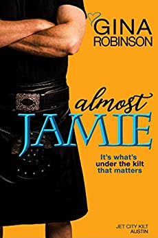 Almost Jamie (The Jet City Kilt Series Book 1) by [Gina Robinson]
