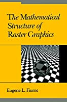 Mathematical Structure of Raster Graphics