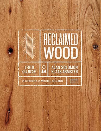 Armster, K: Reclaimed Wood: A Field Guide
